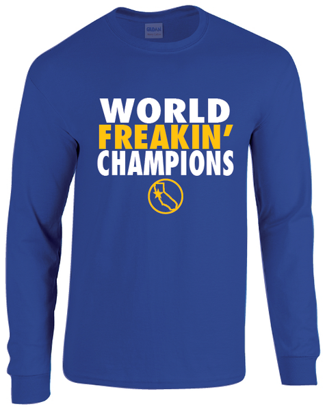 Golden State Warriors NBA Finals 2017 World Freakin Champions Long Sleeve T-Shirt