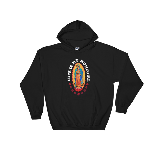 Lupe is My Homegirl Pullover Hoodie