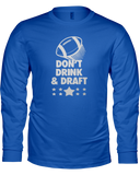 """Don't Drink & Draft"" Long Sleeve Shirt - Average Joes Fantasy Football Apparel"