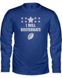 """I Will Rosterbate"" Long Sleeve Shirt - Average Joes Fantasy Football Apparel"