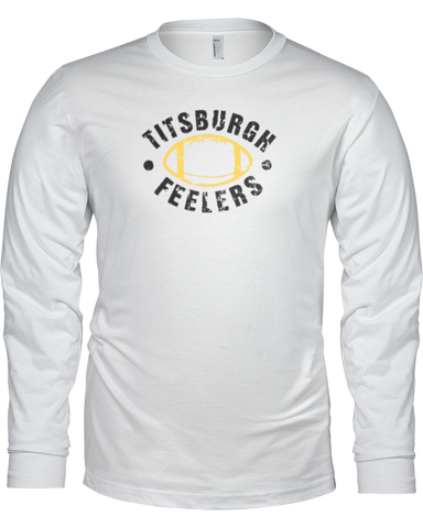 """Titsburgh Feelers"" Long Sleeve Shirt - Average Joes Fantasy Football Apparel"