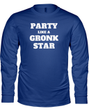 """Party Like a Gronk Star"" Long Sleeve Shirt - Average Joes Fantasy Football Apparel"