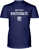 """Don't Hate, Rosterbate"" T-Shirt - Average Joes Fantasy Football Apparel"