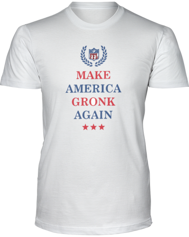 """Make America Gronk Again"" T-Shirt - Average Joes Fantasy Football Apparel"