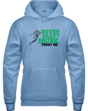 """Never Draft Drunk, Trust Me."" Hoodie - Average Joes Fantasy Football Apparel"