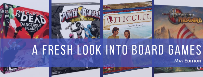 Fresh Look Into Board Games: May Edition.