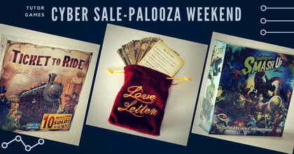 text Tutor Games Cyber Sale-palooza above board games ticket to ride, love letter, and smash up