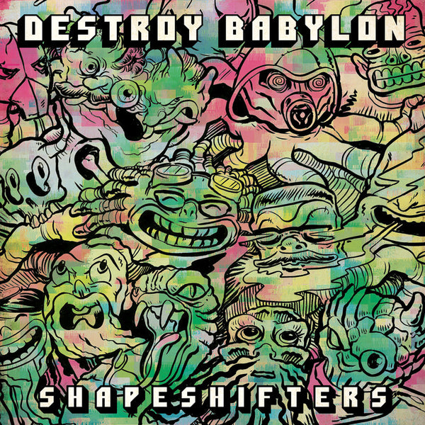 Destroy Babylon - Shapeshifters