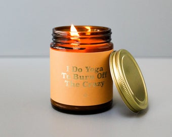 I Do Yoga To Burn Off The Crazy Candle