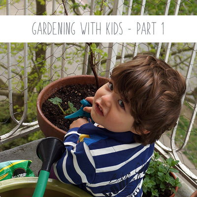 Gardening with Kids - Part 1