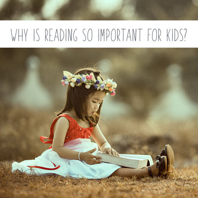 Why is Reading so Important for Kids?