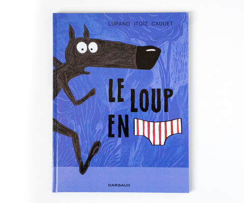 The wolf in underpants french edition cover