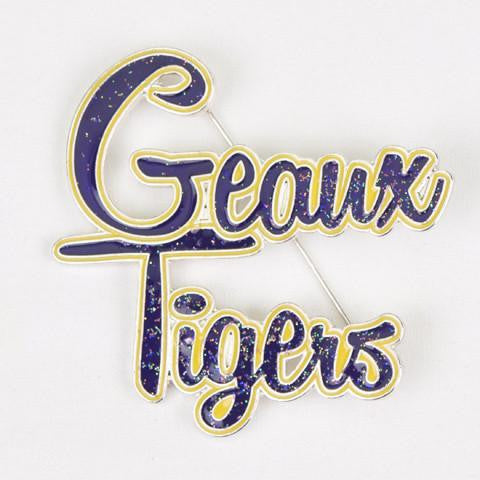 "LSU ""Geaux Tigers"" Slogan Pin"