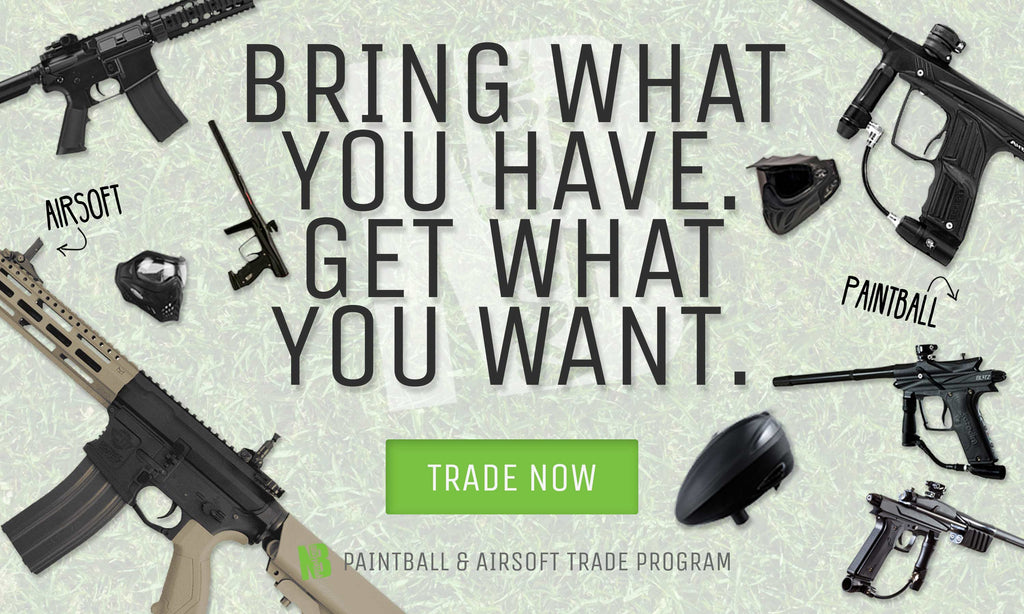 Bring what you have. Get what you want. — Paintball and Airsoft Trade program!