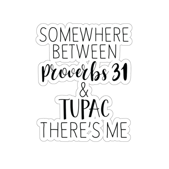 Proverbs 31 & Tupac - Sticker