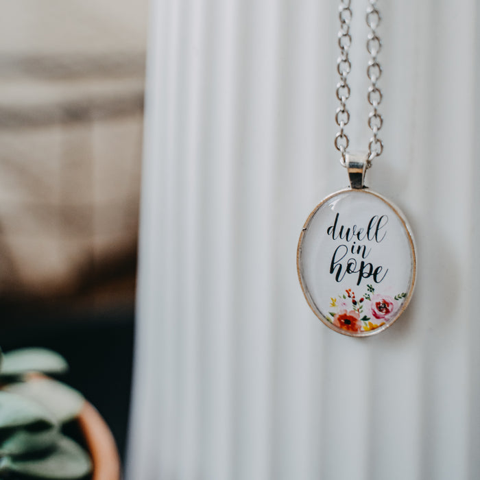Dwell in Hope - Pendant Necklace