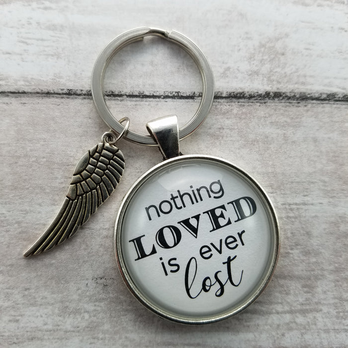 Nothing Loved Is Ever Lost - Pendant Keychain