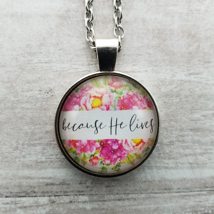 Because He Lives - Pendant Necklace