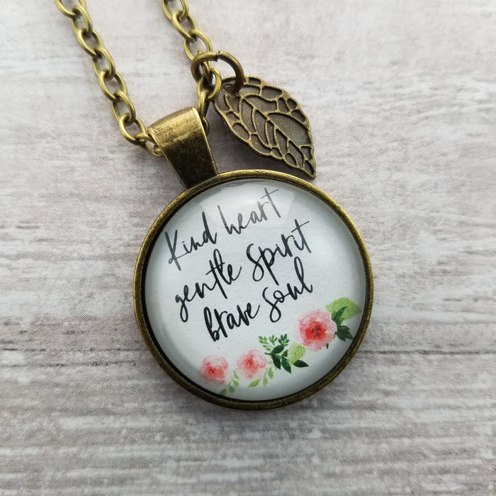 Kind Heart Gentle Spirit Brave Soul - Pendant Necklace