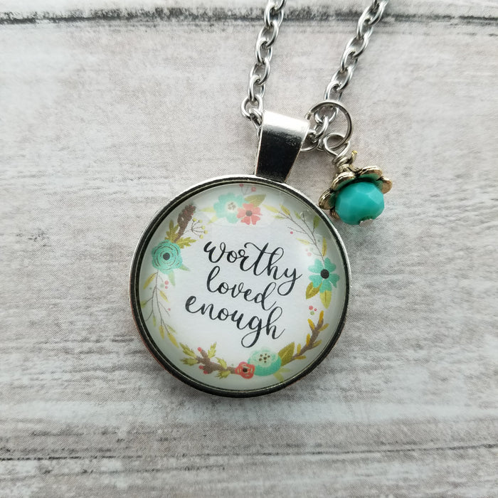 Worthy Loved Enough - Pendant Necklace