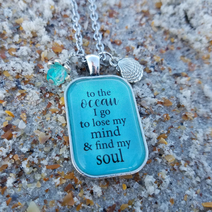 To the Ocean I Go to Lose My Mind - Pendant Necklace