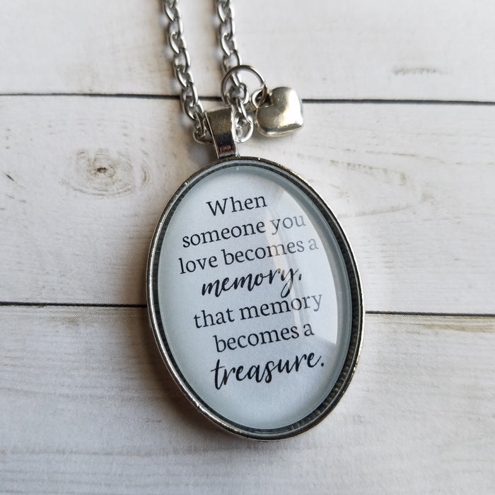 When Someone You Love Becomes a Memory - Pendant Necklace