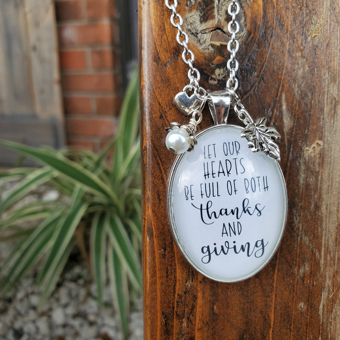 Let Our Hearts Be Full of Both Thanks and Giving - Pendant Necklace