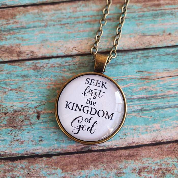 Seek First the Kingdom of God - Pendant Necklace