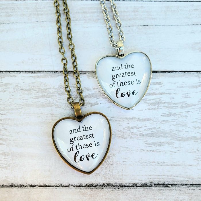 And the Greatest of These is Love - Pendant Necklace