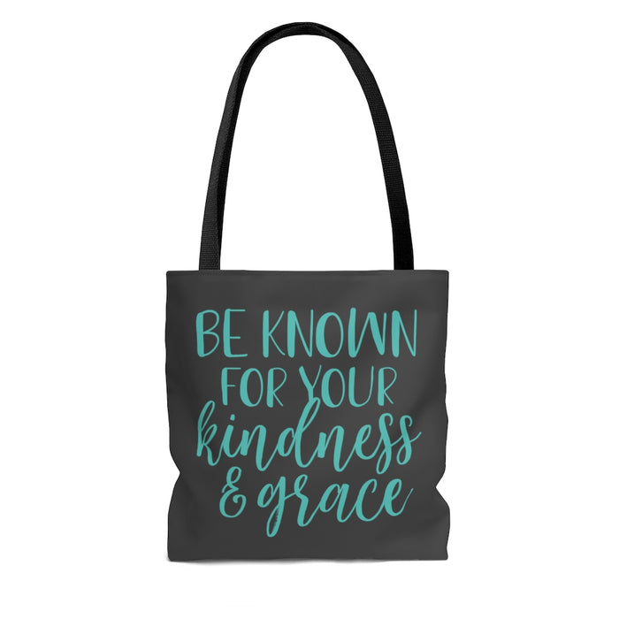 Be Known for Your Kindness & Grace  - Tote Bag