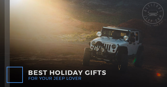 Best Holiday Gifts For Your Jeep Lover
