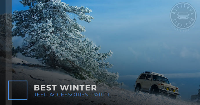 Best Winter Jeep Accessories: Part 1
