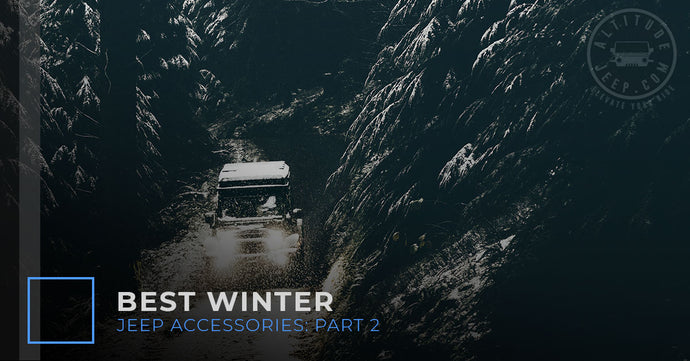 Best Winter Jeep Accessories: Part 2