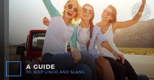 A Guide To Jeep Lingo and Slang For New Off-Roaders