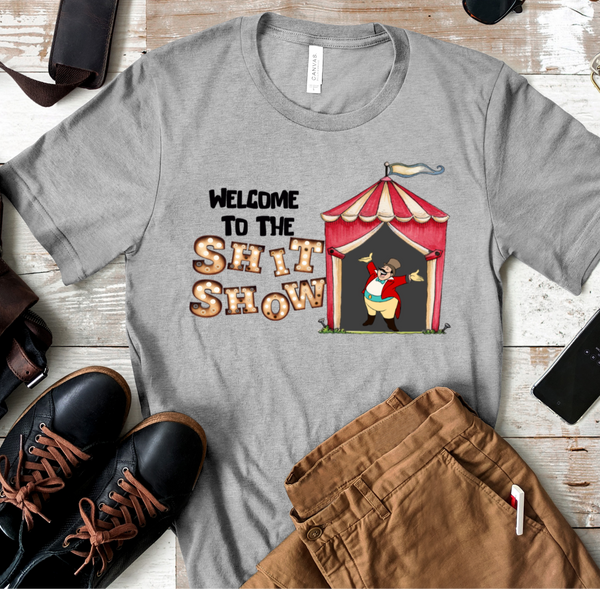 Welcome to the Sh*t Show Graphic T-Shirt