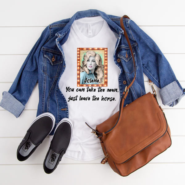 Jolene, You can take the man Graphic T-shirt