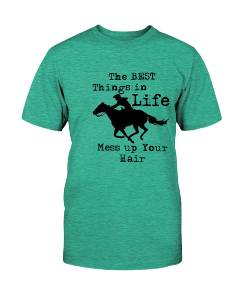 The Best Things In Life Mess up Your Hair unisex T-shirt