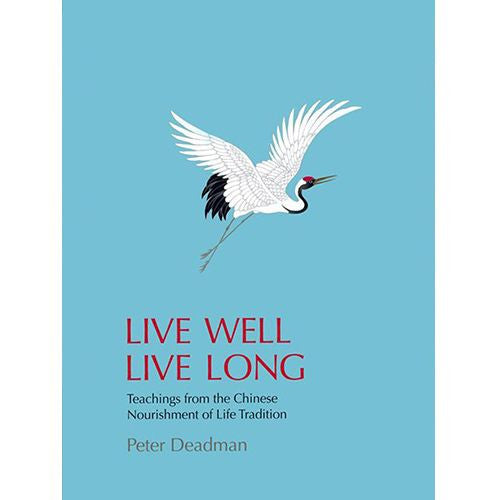 Live Well Live Long: Teachings from the Chinese Nourishment of Life Tradition - Bøker - NÅL