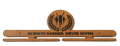 Handcrafted Wooden Medal Hanger - 'Always Earned, Never Given'