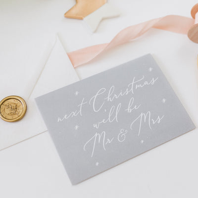 Next Christmas we'll be Mr & Mrs Card - Grey