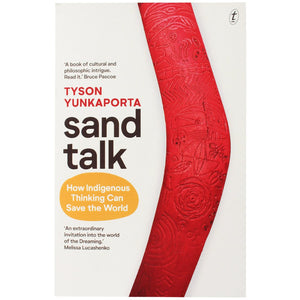 Sand Talk - How Indigenous thinking can change the world - Tyson Yunkaporta