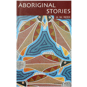 Aboriginal Stories - A W Reed