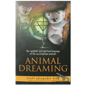 Animal Dreaming - Scott Alexander King