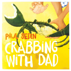 Crabbing with Dad - Paul Seden
