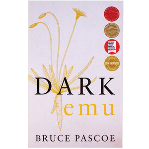 Dark Emu Black Seeds: agriculture or accident - Bruce Pascoe