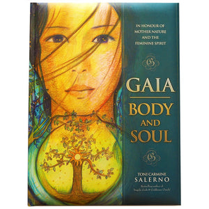 Gaia - Body & Soul - In honour of Mother Nature and the Feminine Spirit - Toni Carmine Salerno