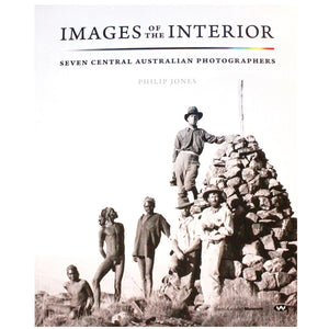 Images of the Interior - Seven Central Australian Photographers