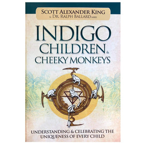 Indigo Children & Cheeky Monkeys - Scott Alexander King