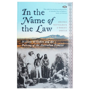 In the Name of the Law - Amanda Nettlebeck and Robert Foster