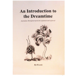 An Introduction to the Dreamtime - R Lewis